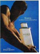PUBLICITE ADVERTISING  1985   KOUROS  eau de toilette YVES SAINT LAURENT