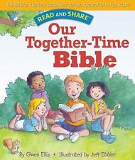 Our Together-time Bible: Read and Share (Read and Share (Tommy Nelson))