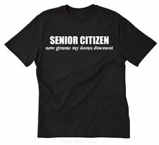 Senior Citizen Now Give Me My Damn Discount T-shirt Funny Retirement Tee Shirt