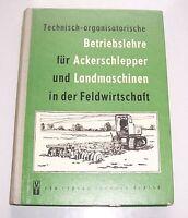Betriebslehre für Ackerschlepper & Landmaschinen in der Feldwirtschaft 1957 (BS