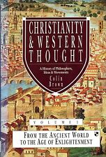 Brown, Colin CHRISTIANITY AND WESTERN THOUGHT : FROM THE ANCIENT WORLD TO THE AG