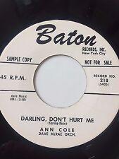 "RARE R&B SOUL PROMO 45/ ANN COLE ""DARLING, DON'T HURT ME""  NEAR MINT  HEAR!"