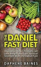 Daniel Fast Diet : A Guide on How Christians Can Lose Weight and Gain Spiritu...