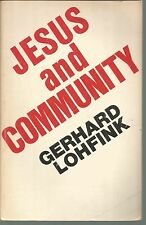 Jesus and Community The Social Dimension of Christian Faith Gerard Lohfink PB