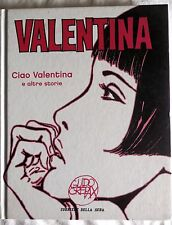 VALENTINA CIAO VALENTINA E ALTRE STORIE CREPAX CORRIERE DELLA SERA 2007