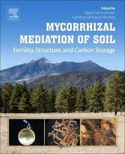 Mycorrhizal Mediation of Soil : Fertility, Structure, and Carbon Storage by...