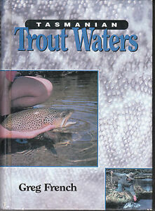Tasmanian Trout Waters by Greg French (Hardcover) AUST SELLER FAST POSTAGE!!!