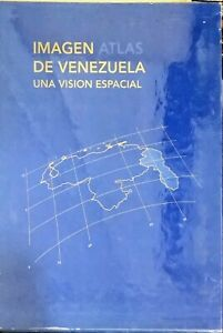 IMAGEN ATLAS DE VENEZUELA UNA VISION ESPACIAL - 1993