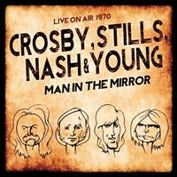 STILLS,NASH & YOUNG CROSBY - MAN IN THE MIRROR/LIVE ON AIR 1970  2 CD NEW+