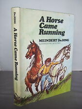 A Horse Came Running by Meindert DeJong HB DJ 1972 Illustrated