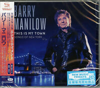 BARRY MANILOW-THIS IS MY TOWN: SONGS OF NEW YORK-JAPAN SHM-CD F83