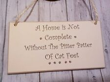 A home is not complete pitter pat cat/hanging Sign Plaque/collars/kennel/gift