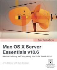 Apple Training Series: Mac OS X Server Essentials v10.6: A Guide to Using and Su