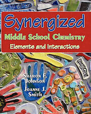 NEW Synergized Middle School Chemistry: Elements and Interactions