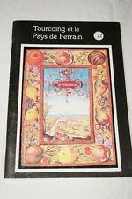 TOURCOING ET LE PAYS DE FERRAIN N°22  ILLUSTRE NORD DELANNOY