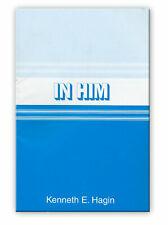 In Him - A Minibook by Kenneth E Hagin, Sr.