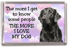 "Flatcoated Retriever Fridge Magnet ""THE MORE I LOVE MY DOG""  No 1 by Starprint"