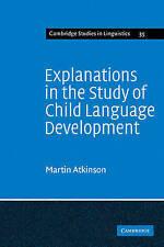 Explanations in the Study of Child Language Development (Cambridge Studies in Li