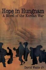 Hope in Hungnam: A Novel of the Korean War, Watts Jr., David, Very Good Book