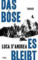 Das Böse, es bleibt: Thriller von D'Andrea, Luca | Buch | Zustand gut