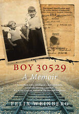 Boy 30529: A Memoir by Felix Weinberg (Hardback, 2013)