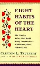 Eight Habits of the Heart : The Timeless Values that Build Strong Communities by
