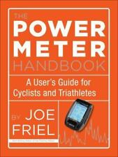 The Power Meter Handbook: A User's Guide for Cyclists and Triathletes by Friel,