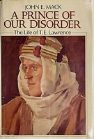 A Prince of Our Disorder: The Life of T. E. Lawrence, John E. Mack, 1976, 1st Ed