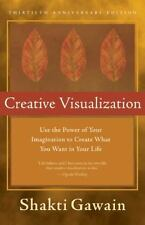 New, Creative Visualization: Use the Power of Your Imagination to Create What Yo