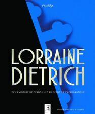 Lorraine-Dietrich voiture de grand luxe - Buch book livre (Autos Cars D B A CV)