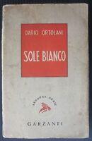1946 SOLE BIANCO Dario Ortolani Garzanti romanzo prima edizione