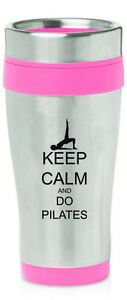 Stainless Steel Insulated 16oz Travel Mug Coffee Cup Keep Calm Do Pilates