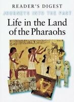 Life in the Land of the Pharaohs (Journeys i... by Reader's Digest Asso Hardback