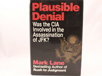 Plausible Denial : Was the CIA Involved in the Assassination of JFK?