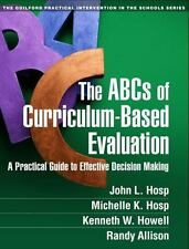 The ABCs of Curriculum-Based Evaluation: A Practical Guide to Effective Decision