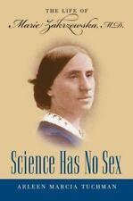 Science Has No Sex: The Life of Marie Zakrzewska, M.D. (Studies in Soc-ExLibrary
