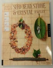 Making Designer Seed Bead, Stone, and Crystal Jewelry by Tammy Powley (2006,...