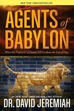 Agents of Babylon: What the Prophecies of Daniel Tell Us about the End of Days (