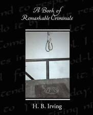 A Book of Remarkable Criminals, Irving, H. B., Good, Paperback