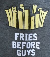 Fries Before Guys Statement Tee T-Shirt Gray Women's XL French Pastry USA Made
