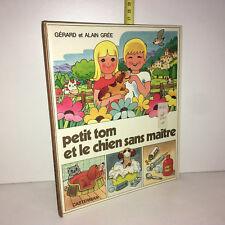 Gérard & Alain Grée PETIT TOM ET LE CHIEN SANS MAITRE Casterman 1981 - ZZ-5128