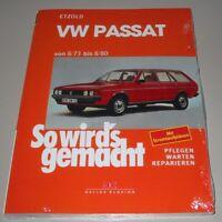Reparaturanleitung VW Passat B1 32 33 + Variant So wird gemacht 1973 - 1980 NEU!