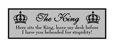 The King Custom Laser Engraved Comical 2 x 6 inch Plaque FREE SHIP