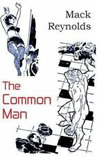 The Common Man by Mack Reynolds (2013, Paperback)