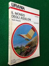 URANIA 1127 , Keith ROBERTS - IL MONDO DEGLI AQUILONI (1990)