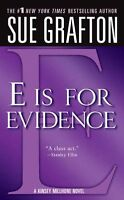 E is for Evidence (The Kinsey Millhone Alphabet Mysteries) by Sue Grafton