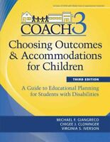 Choosing Outcomes & Accommodations for Children Coach : A Guide to Educationa...