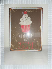 Plaque Publicitaire Vintage Métal All You Need Is A Cupcake Atmosphera 30 x 40