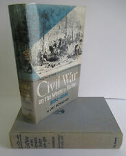 CIVIL WAR ON THE WESTERN BORDER 1854-1865 by Jay Monaghan, 1955 1st Ed in DJ