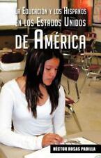 La Educación y los Hispanos en los Estados Unidos de América (Spanish Edition)